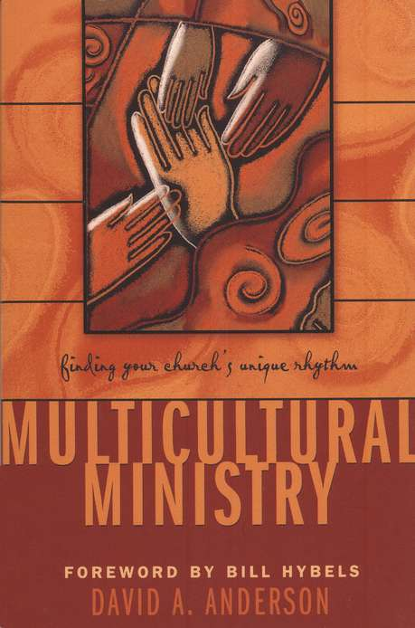 Multicultural Ministry: Finding Your Church's Unique Rhythm