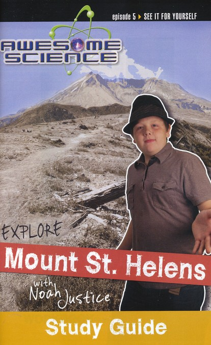 Explore Mount St. Helens with Noah Justice: Episode 5 Study Study Guide, Awesome Science Series