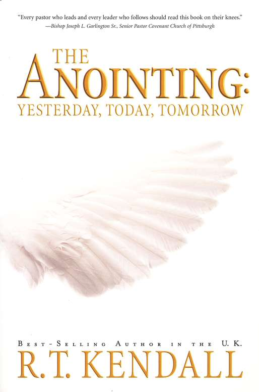 The Anointing: Yesterday, Today and Tomorrow