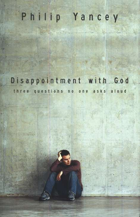 Disappointment with God: Three Questions No One Asks Aloud