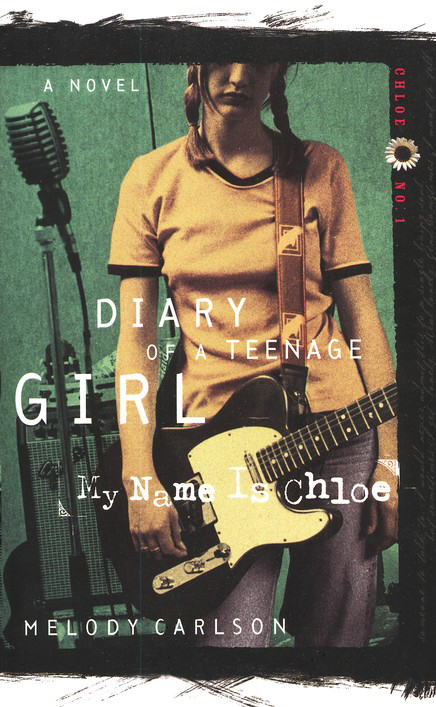 Diary of a Teenage Girl Series, Chloe #1: My Name Is Chloe