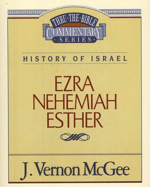 Ezra, Nehemiah, Esther: Thru the Bible