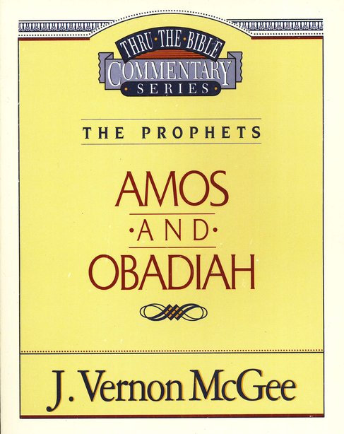 Amos Obadiah 28 Thru The Bible
