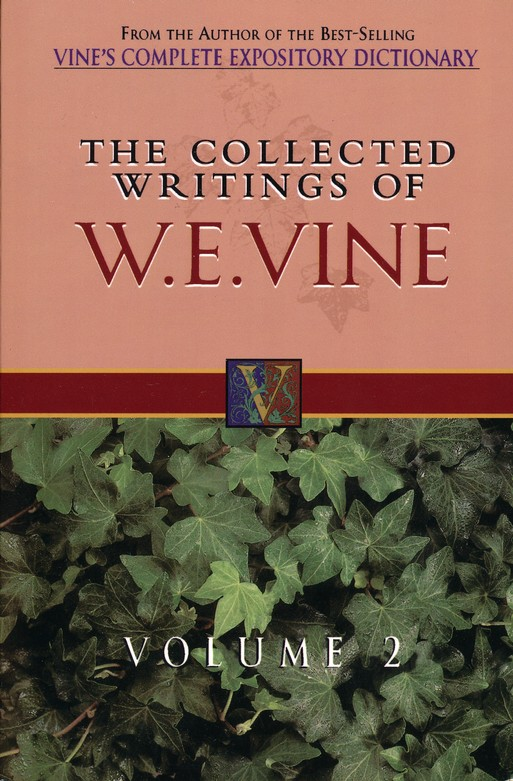 Collected Writings of W. E. Vine Volume 2