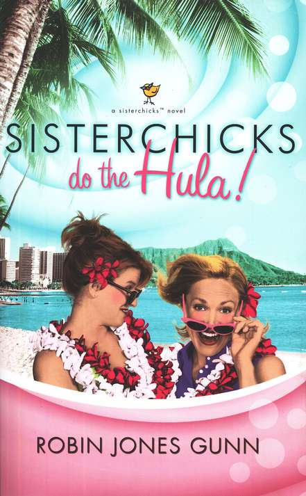 Sisterchicks Do the Hula!, Sisterchicks Series #2