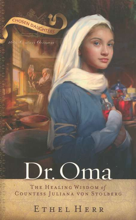 Dr. Oma: The Healing Wisdom of Countess Juliana von Stolberg