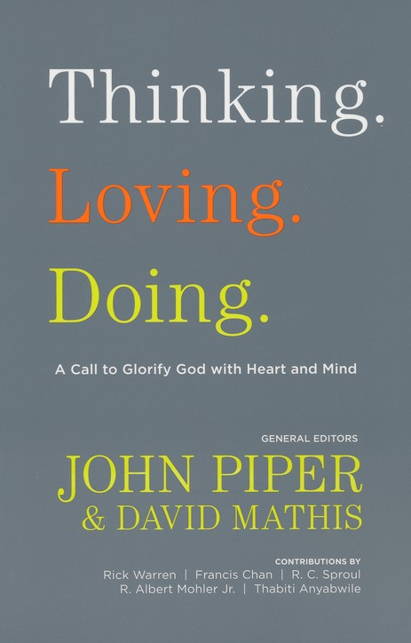 Thinking. Loving. Doing. A Call to Glorify God with Heart and Mind