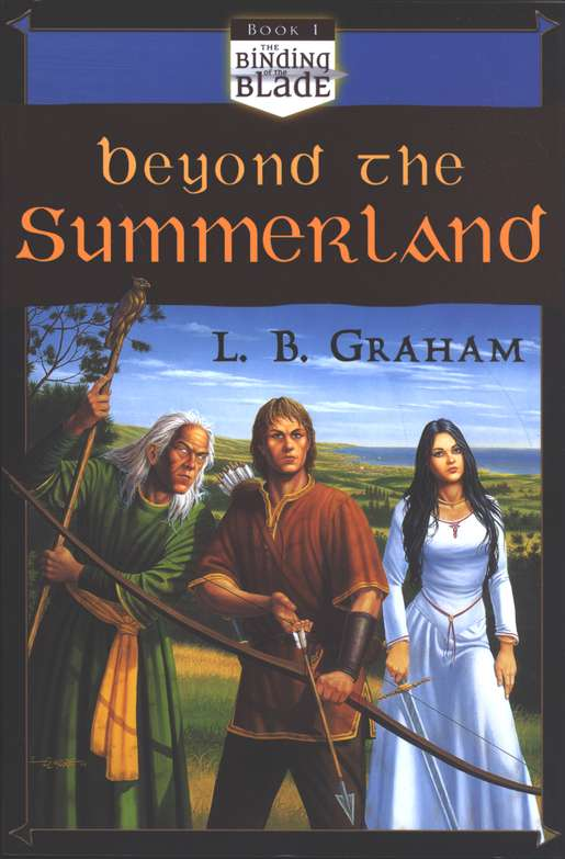 Beyond the Summerland, The Binding of the Blade Series #1