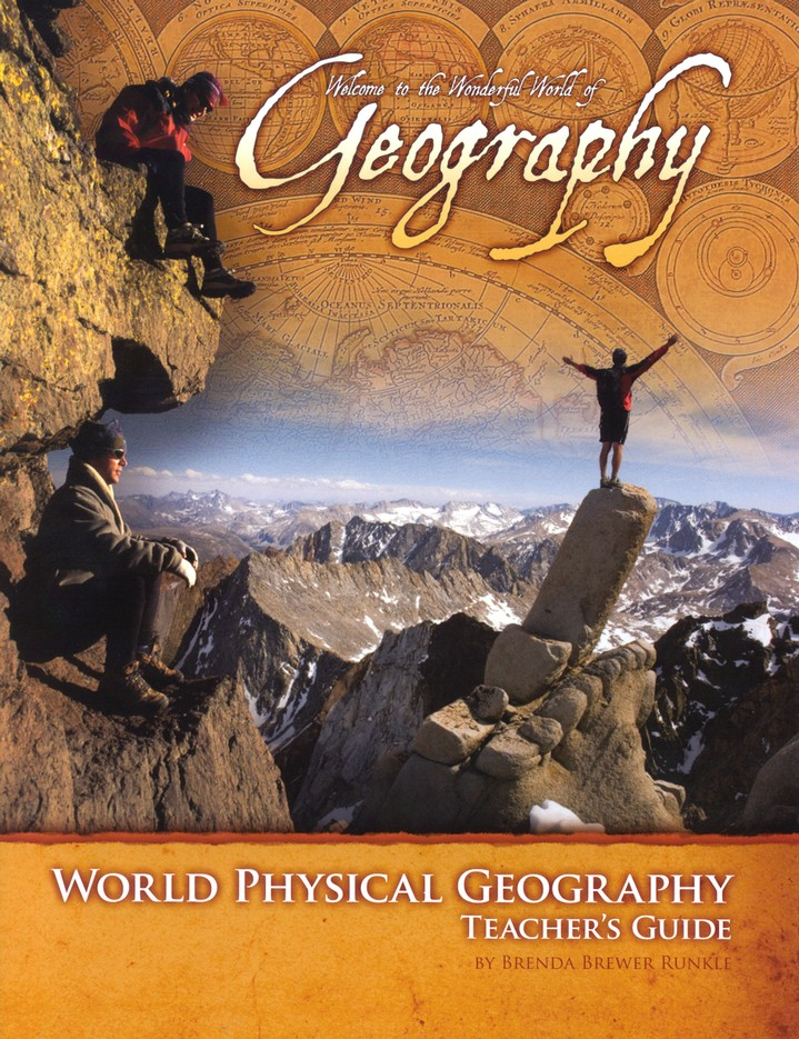 World Physical Geography: Welcome to the Wonderful World of Geography Set (Student Text and Teacher's Guide), Revised and Updated Edition