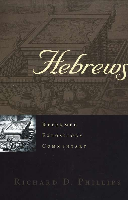 Hebrews: Reformed Expository Commentary [REC]