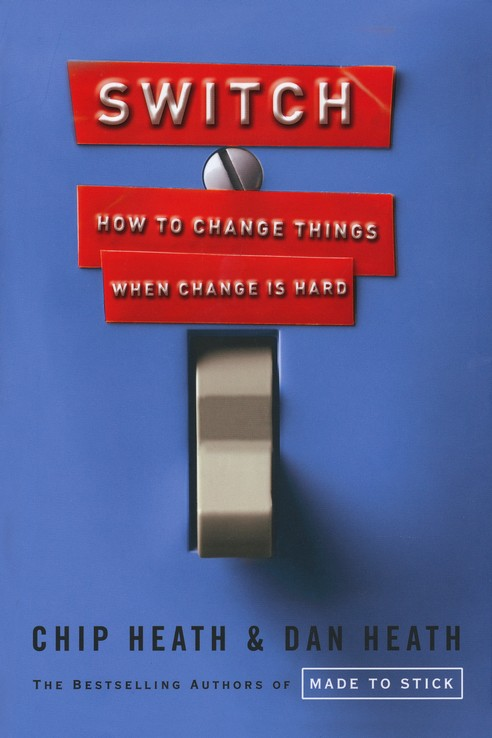 Switch: How to Change Things When Change Is Hard: Chip Heath, Dan Heath:  9780385528757 - Christianbook.com