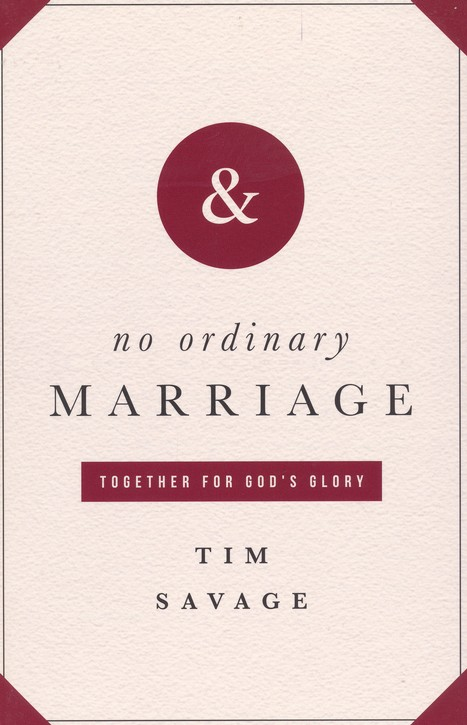 No Ordinary Marriage: Together for God's Glory