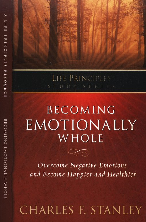 Life Principles Study Guide: Becoming Emotionally Whole