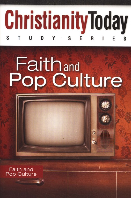 Faith and Pop Culture: Christianity Today Study Series