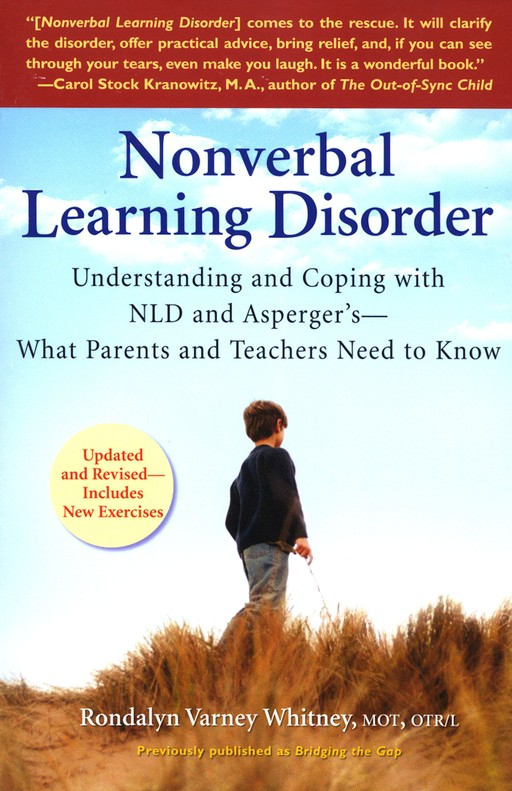 Nonverbal Learning Disorder: Understanding and Coping with NLD and Asperger's
