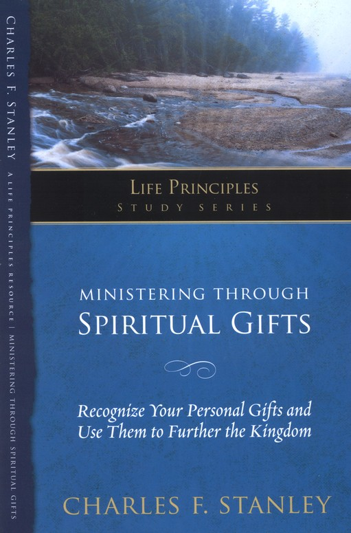 Ministering Through Spiritual Gifts: Recognize Your Personal Gifts and Use Them to Further the Kingdom