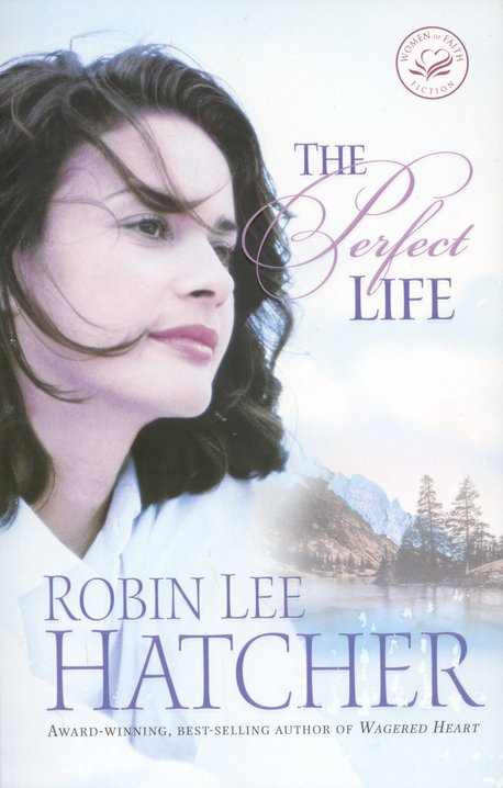 The Perfect Life, Women of Faith Series #17
