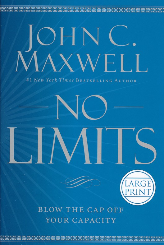 No limits blow the cap off your capacity large print john c no limits blow the cap off your capacity large print john c maxwell 9781455541751 christianbook fandeluxe Image collections