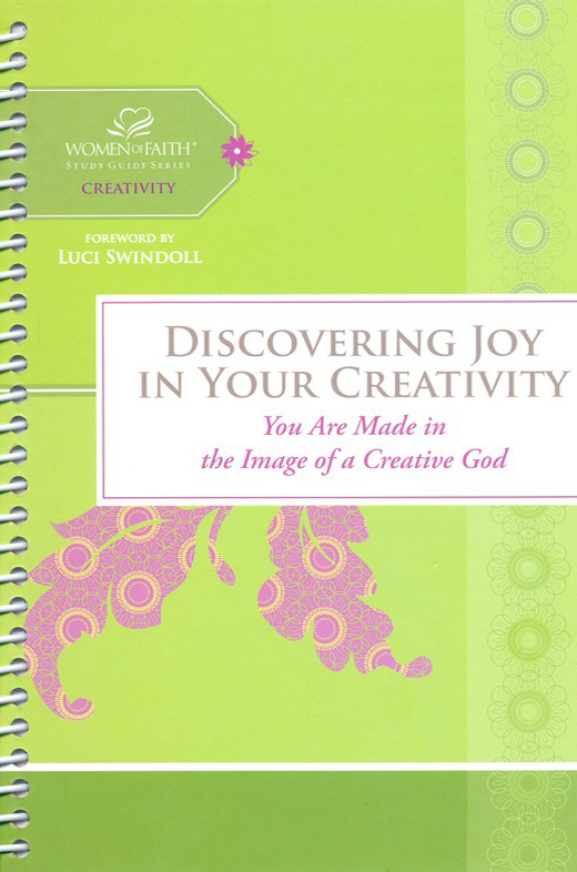 Discovering Your Creativity: Women of Faith Study Guide Series