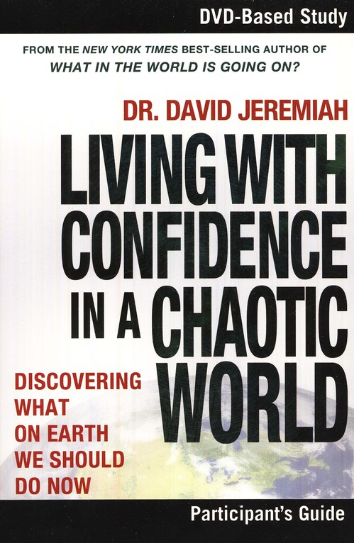 Living With Confidence in a Chaotic World -  Participant's Guide: What on Earth Should We Do Now