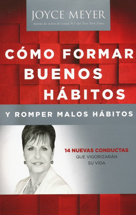 Making Good Habits, Breaking Bad Habits: 14 New Behaviors That Will Energize Your Life, Spanish