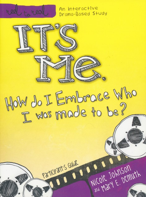 Me: How Do I Embrace Who I Was Made to Be?-Participant's Guide