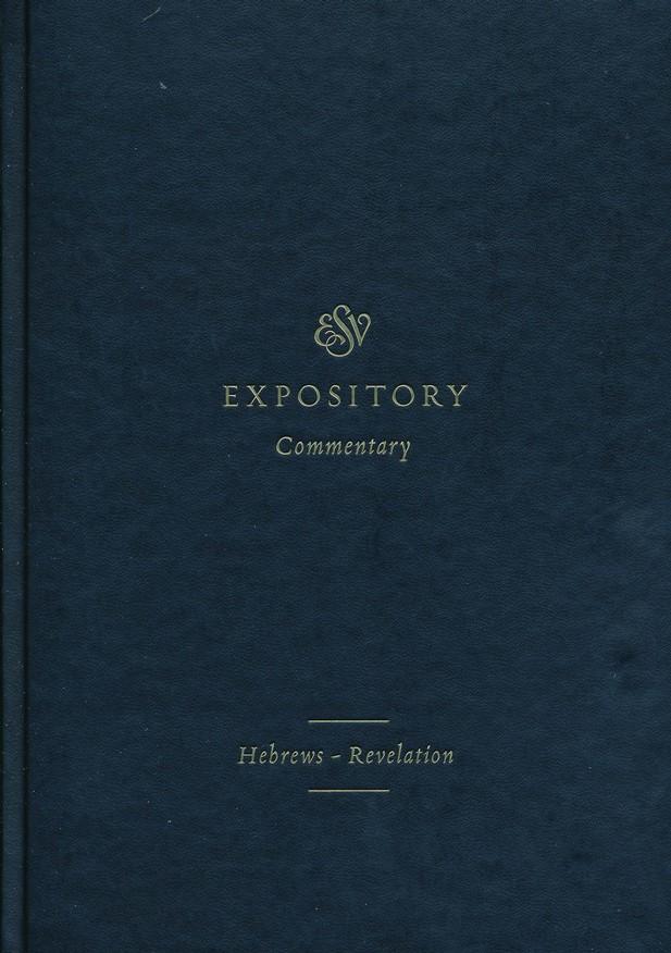 ESV Expository Commentary: Hebrews-Revelation