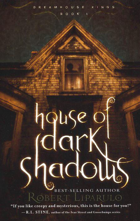 Read House Of Dark Shadows Dreamhouse Kings 1 By Robert Liparulo