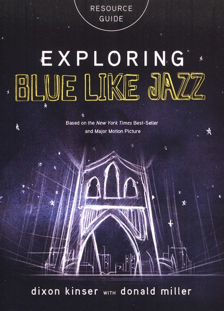 Exploring Blue Like Jazz Participant's Guide