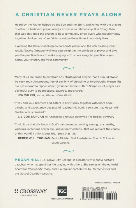 Praying Together: The Priority and Privilege of Prayer: In Our Homes,  Communities, and Churches
