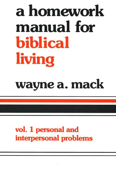 Homework Manual for Biblical Living: Personal &  Interpersonal Problems Volume 1
