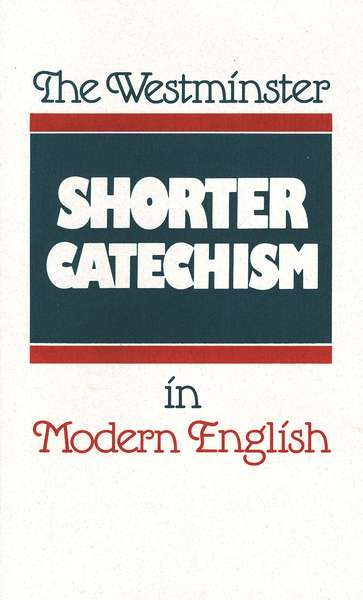 Westminster Catechism in Modern English