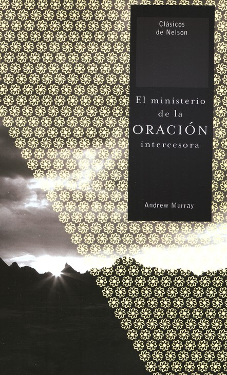 El Ministerio de la Oración Intercesora  (The Ministry of Intercessory Prayer)