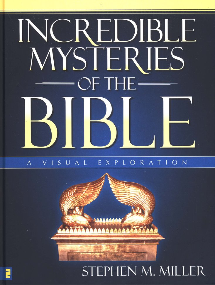 Incredible Mysteries of the Bible A Visual Exploration