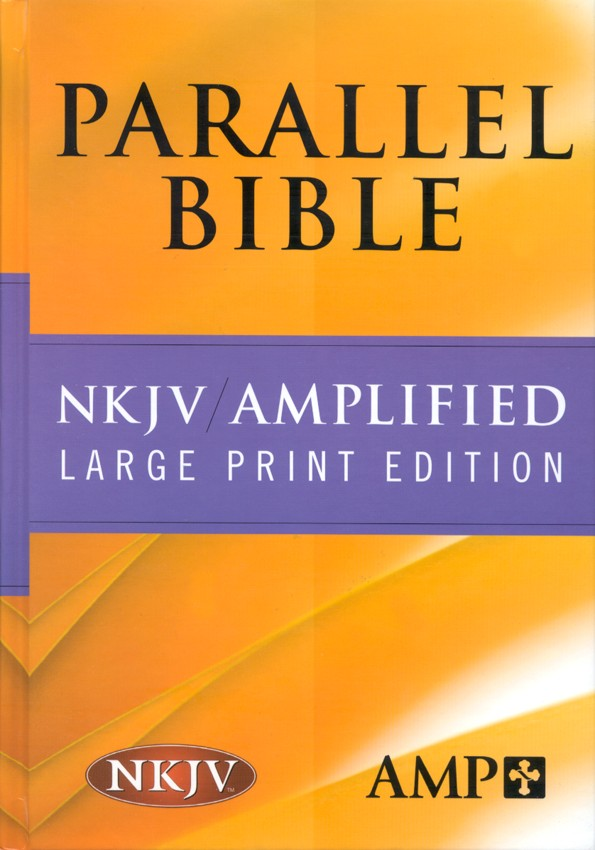 NKJV Amplified Parallel Bible Hardcover Large Print