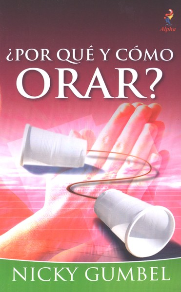 &#191Por qu&#233 y c&#243mo orar?, Why and How Do I Pray?