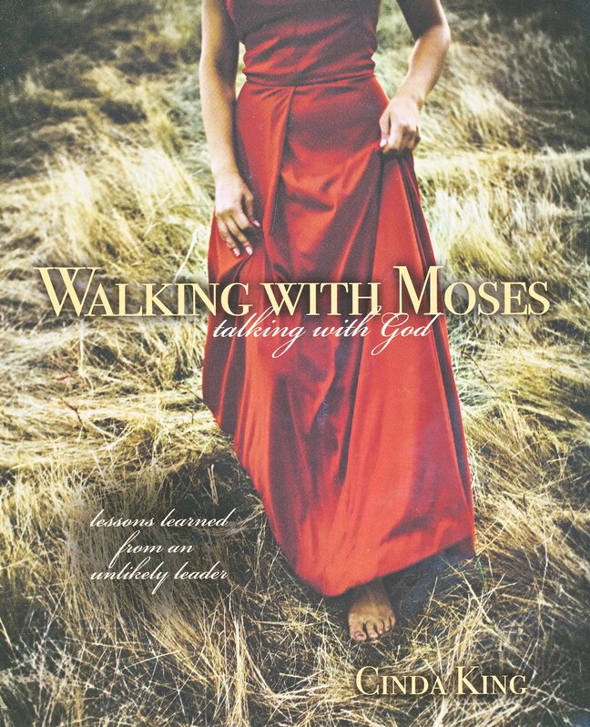 Walking with Moses, Talking with God: Lessons Learned from an Unlikely Leader