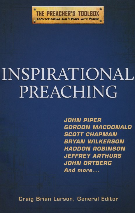 Inspirational Preaching: The Preacher's Toolbox