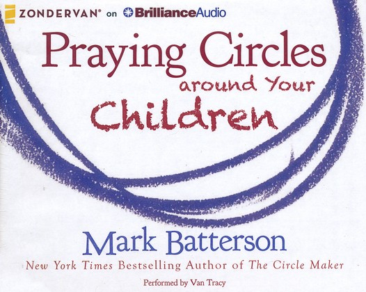Praying Circles around Your Children - unabridged audiobook on CD