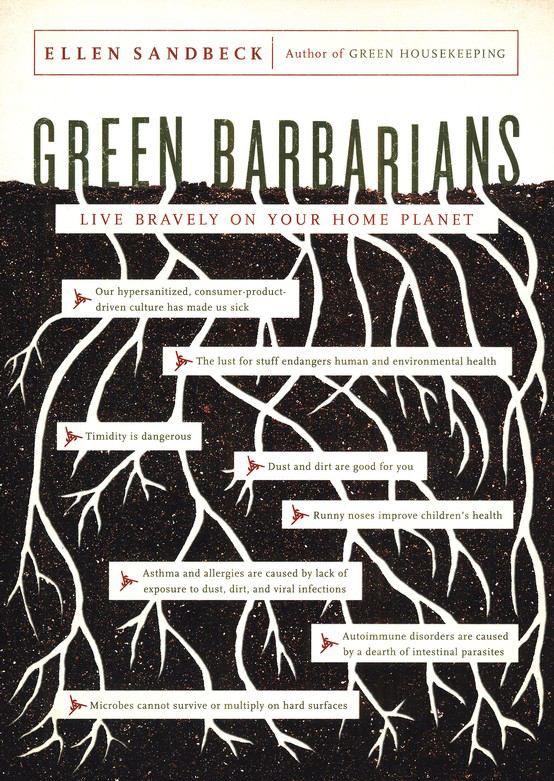 Green Barbarians: Live Bravely on Your Home Planet