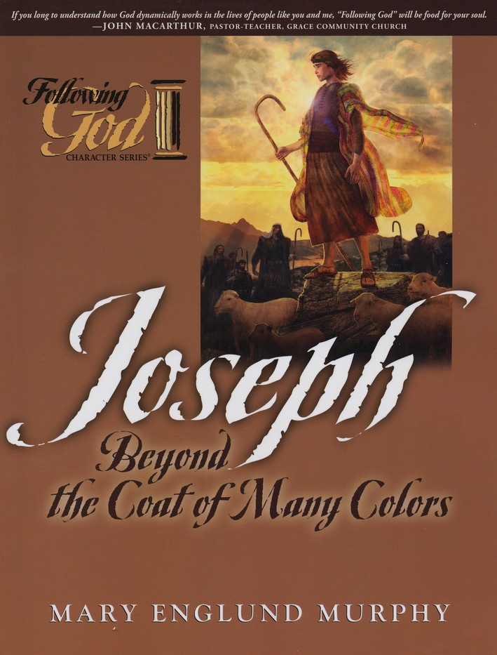 Following God: Joseph--Beyond the Coat of Many Colors