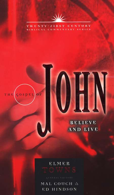 The Gospel of John: Believe and Live - Twenty-first Century Biblical Commentary