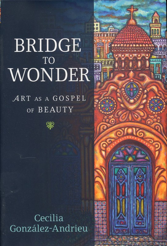 Bridge to Wonder: Art as a Gospel of Beauty