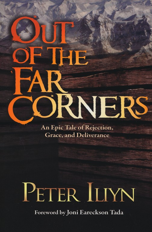 Out of the Far Corners: An Epic Tale of Rejection, Grace, and Deliverance