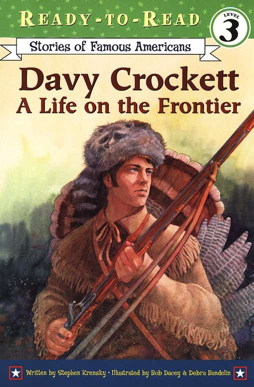 Davy Crockett: A Life on the Frontier, Ready-to-Read Level 3