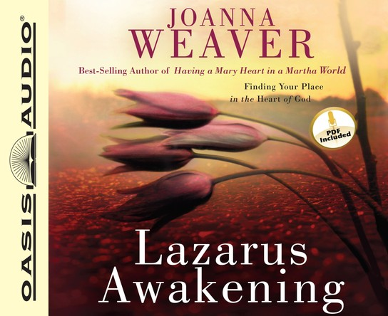 Lazarus Awakening: Finding Your Place in the Heart of God Unabridged Audio CD