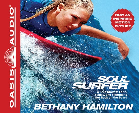 Soul Surfer: A True Story of Faith, Family and Fighting to Get Back on the Board - Unabridged Audiobook on CD