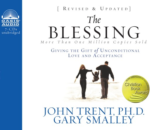 The Blessing: Giving the Gift of Unconditional Love and Acceptance - Unabridged Audiobook on CD