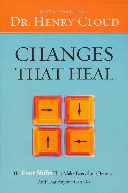 Changes That Heal: The Four Shifts That Make Everything Better...And That Anyone Can Do