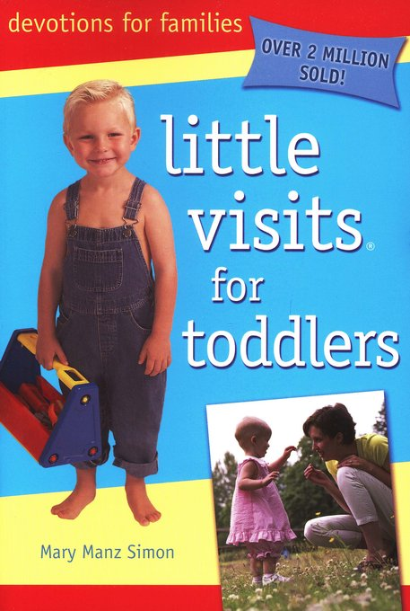 Little Visits with Toddlers, third edition (Ages 6  months-3 years)